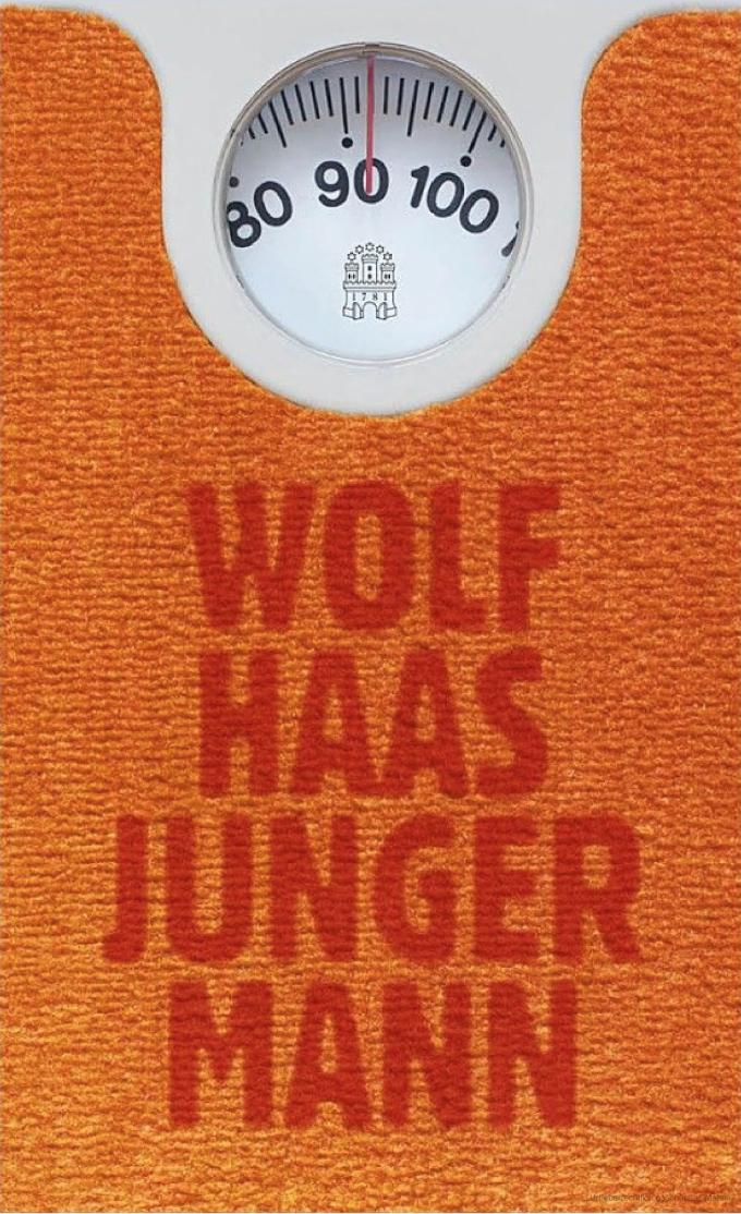 Wolf Haas, Junger Mann, Hoffmann und Campe, 2018, 240 Seiten, 22 Euro