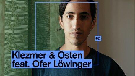 Klezmer & Osten feat. Ofer Löwinger